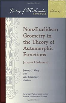 Non-Euclidean Geometry In The Theory Of Automorphic Functions (History Of Mathematics) Mobi Download Book