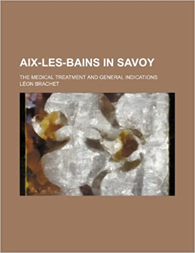 Aix-les-Bains in Savoy: the medical treatment and general indications