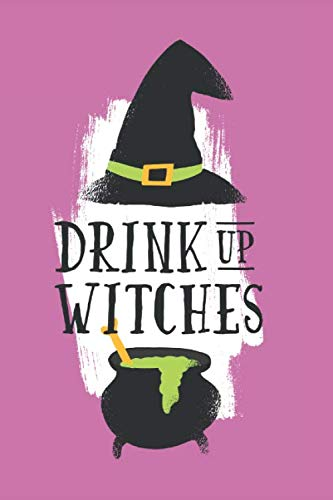Drink Up Witches: Funny Witches Cauldron Drawing Design Gift for Women Cocktail Lovers]()