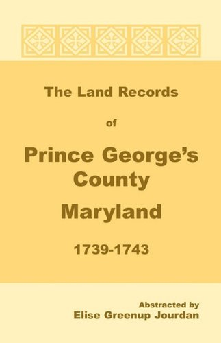 Download The Land Records of Prince George's County Maryland 1739-1743 ebook