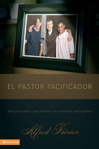 Download pastor pacificador: Una guía bíblica para resolver los conflictos en la iglesia (Spanish Edition) pdf epub
