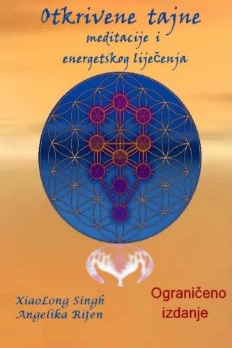 Download Otkrivene tajne meditacije i energetskog lijecenja (Croatian Edition) PDF