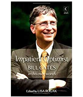 Impatient Optimist: Bill Gates in his Own Words price comparison at Flipkart, Amazon, Crossword, Uread, Bookadda, Landmark, Homeshop18
