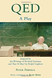 "QED: A Play - Inspired by the Writings of Richard Feynman and ""Tuva or Bust!"" by Ralph Leighton"