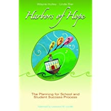 Harbors of Hope: The Planning for School and Student Success Process by Wayne Hulley (2005-02-22)