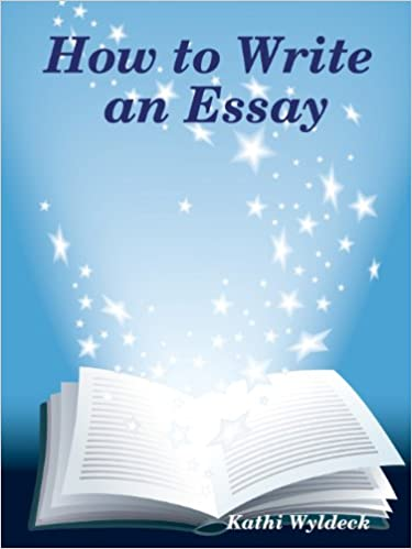 how to write an essay kathi wyldeck com books