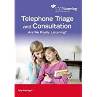 Telephone Triage and Consultation: Are we really listening? (Rcgp Learning)
