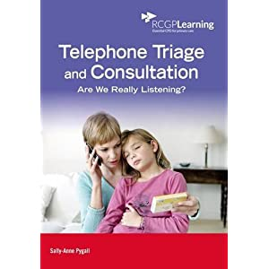 Telephone Triage and Consultation: Are we really listening? (Rcgp Learning) Paperback – 3 Jan. 2017