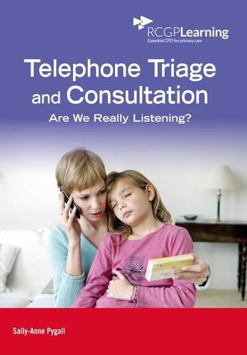 Telephone Triage and Consultation: Are We Really Listening?