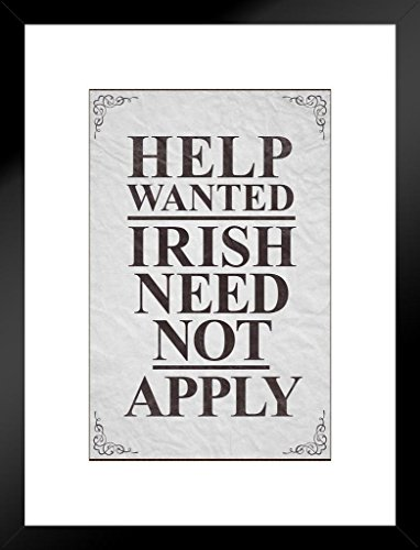 Poster Foundry Help Wanted Irish Need Not Apply Vintage Sign Matted Framed Wall Art Print 20x26 inch ()