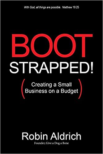 Bootstrapped!: Creating a Small Business on a Budget