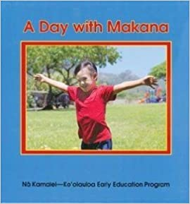 Download e book from google A Day With Makana by Kaylene K. Sheldon PDF 0977349527