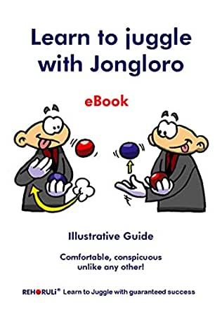 Learn to juggle with Jongloro (eBook): Illustrative Guide ...