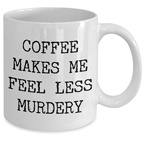 Make Present - whitexzzx Funny Office Mug Funny Work Mug Coworker Gift Coffee Makes Me Feel Less Murdery Coffee Cup Boss Present Mugs with Sayings Dark Humor Quotes