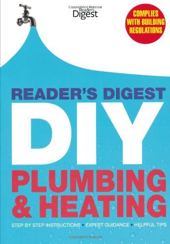 Reader's Digest DIY: Plumbing and Heating: Step by step instructions Expert guidance Helpful tips by Reader's Digest (26-Nov-2012) Hardcover pdf