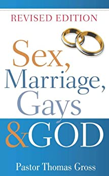 Sex, Marriage, Gays & God by [Gross, Pastor Thomas]