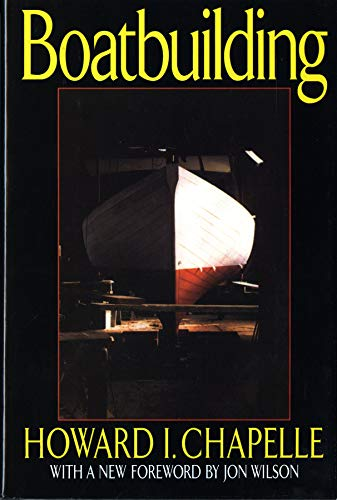 (Boatbuilding: A Complete Handbook of Wooden Boat Construction)