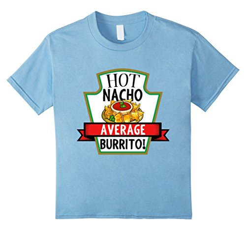 Kids Hot Nacho Average Burrito T-shirt Mexican Sauce And Spice 8 Baby Blue - Toddler Burrito Costume
