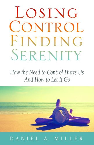losing-control-finding-serenity-how-the-need-to-control-hurts-us-and-how-to-let-it-go
