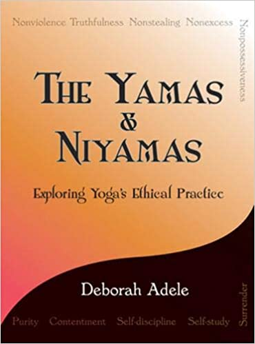 The Yamas & Niyamas: Exploring Yogas Ethical Practice ...