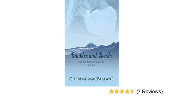 Baubles And Beads Copper River Romances Book 5 Kindle Edition By