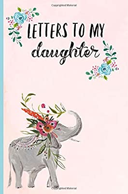 Letters to My Daughter: Blank Journal, Book, Gifts for New