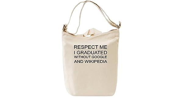 Respect Me I Graduated Without Google And Wikipedia Bolsa de mano ...