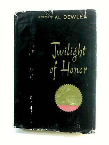 Twilight Of Honor by Al Dewlen