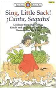 Sing, Little Sack! Canta, Saquito! (Bank Street Ready to Read, Level 3