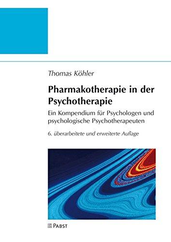 Pharmakotherapie in der Psychotherapie: Ein Kompendium für Psychologen und psychologische Psychotherapeuten