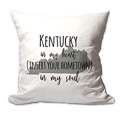 Customized Kentucky in My Heart Your Hometown in My Soul Throw Pillow Cover 18 x 18 Cover Only