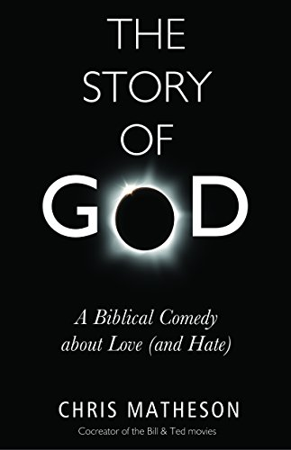 The Story of God: A Biblical Comedy about