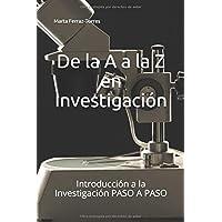 De la A a la Z en Investigación: Introducción a la Investigación PASO A PASO (1)
