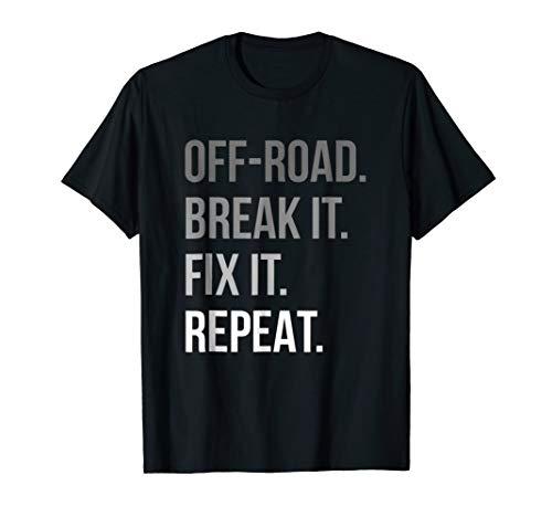 Off-road Break It Fix It Repeat Funny Offroad T-shirt