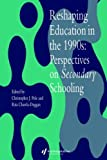 img - for Reshaping Education In The 1990s: Perspectives On Secondary Schooling by Rita Chawla-Duggan (1996-07-30) book / textbook / text book
