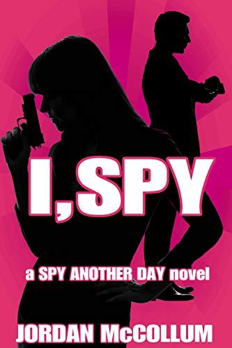 I, Spy (Spy Another Day Book 2)