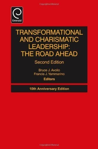 Transformational and Charismatic Leadership: The Road Ahead (Monographs in Leadership and Management) 10th Anniversary edition by Bruce J. Avolio (2013) Hardcover (Transformational And Charismatic Leadership The Road Ahead)