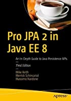 Pro JPA 2 in Java EE 8: An In-Depth Guide to Java Persistence APIs, 3rd Edition Front Cover