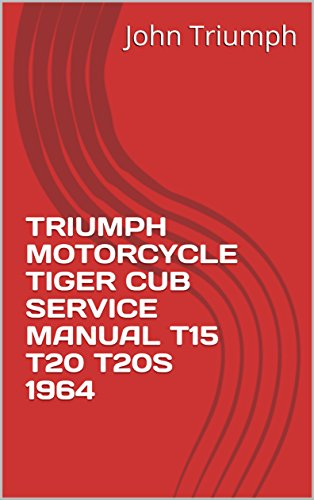 TRIUMPH MOTORCYCLE TIGER CUB SERVICE MANUAL T15 T20 T20S 1964 ()