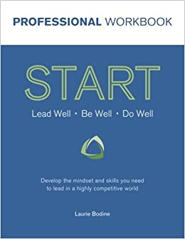 START Professional Workbook: Develop the mindset and skills you need to lead in a highly competitive world