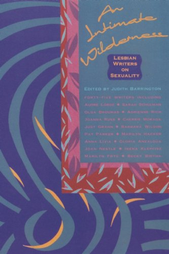 An Intimate Wilderness: Lesbian Writers on Sexuality
