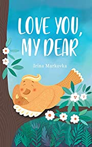 Love You, My Dear: Rhyming Book for Toddlers with Hidden Pictures For Early Readers About Feelings
