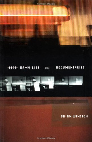 Lies, Damn Lies and Documentaries (Distributed for the British Film Institute) (Damn Lies)
