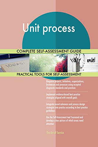 Unit process All-Inclusive Self-Assessment - More than 710 Success Criteria, Instant Visual Insights, Comprehensive Spreadsheet Dashboard, Auto-Prioritized for Quick (Process Unit)
