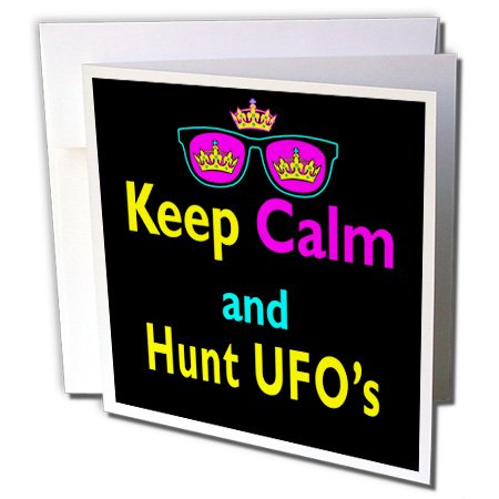 CMYK Keep Calm Parody Crown And Sunglasses, Hunt UFOs - Greeting Cards, 6 x 6 inches, set of 6 - Ufo Sunglasses