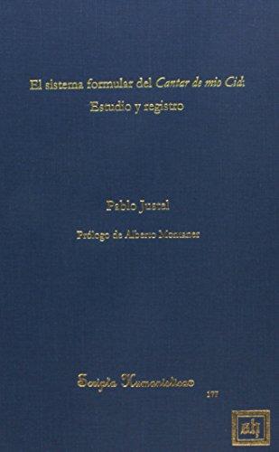 El sistema formular del Cantar de mio Cid / The Formulary System of Cantar de mio Cid: Estudio Y Registro /Study and Reg