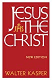 Jesus the Christ, Kasper, Walter, 0567209644