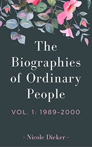 The Biographies Of Ordinary People: 1989–2000 by Nicole Dieker ebook deal