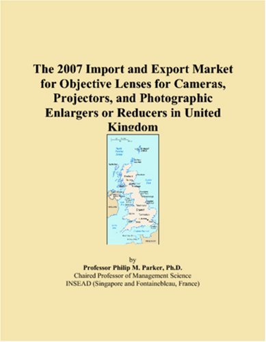 The 2007 Import and Export Market for Objective Lenses for Cameras, Projectors, and Photographic Enlargers or Reducers in United Kingdom