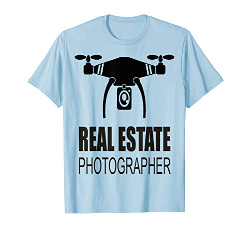 Real Estate Drone Photographer T-Shirt